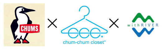 CHUMS×chum-chum closet★×withRIVER~vol.2